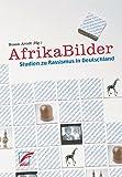 AfrikaBilder - Studienausgabe: Studien zu Rassismus in Deutschland -
