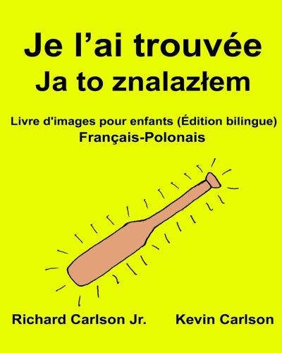 je-lai-trouvee-livre-dimages-pour-enfants-francais-polonais-edition-bilingue