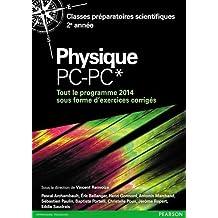 Physique PC-PC* : Tout le programme 2014 sous forme d'exercices et problèmes corrigés