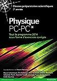Physique PC-PC* - Tout le programme 2014 sous forme d'exercices et problèmes corrigés