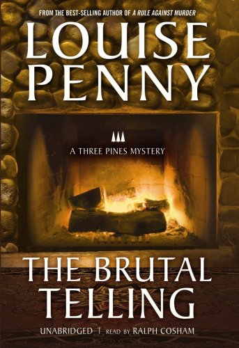 The Brutal Telling (Three Pines Mysteries (Blackstone Audio))
