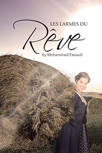 Les Larmes Du Rêve (French Edition) eBook: Essaadi, Mohammed ...