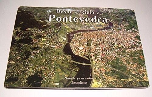 Descargar Libro Desde el cielo a Pontevedra (Galicia para soñar) de José Carlos Valle Pérez