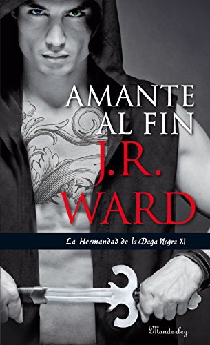 Amante al fin (La Hermandad de la Daga Negra 11) por J. R. Ward