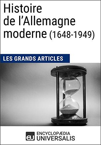 Histoire de l'Allemagne moderne (1648-1949) par Encyclopaedia Universalis