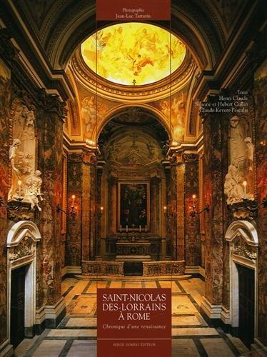 Saint Nicolas des Lorrains a Rome - Chronique d'une renaissance - par Simone et Hubert Collin, Claude Kevers-Pascalis Henri Claude