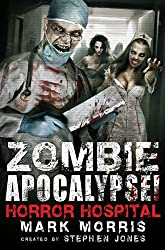 Zombie Apocalypse! Horror Hospital (Zombie Apocalypse! Spinoff Book 1) (English Edition)