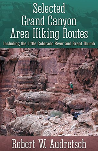 Selected Grand Canyon Area Hiking Routes, Including the Little Colorado River and Great Thumb