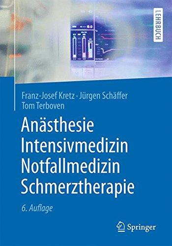 Anästhesie, Intensivmedizin, Notfallmedizin, Schmerztherapie (Springer-Lehrbuch)
