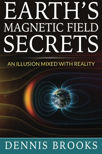 Earth\'s Magnetic Field Secrets: An Illusion Mixed With Reality