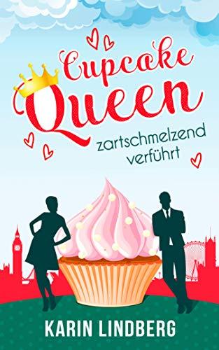 Cupcakequeen - zartschmelzend verführt: Liebesroman (Erwachsene Handwerk Legen)