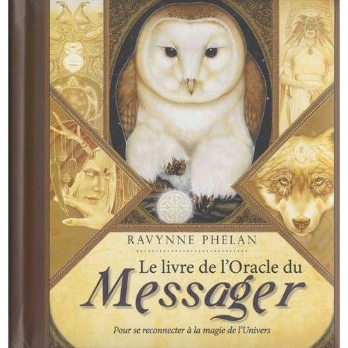 Le livre de l'Oracle du Messager : Pour se reconnecter à la magie de l'Univers