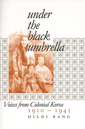 Under the Black Umbrella: Voices from Colonial Korea, 1910–1945