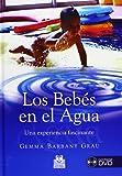 Bebés en el agua. Una experiencia fascinante, LOS (Color) -Libro+DVD- (Deportes)