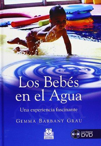 Los Bebes En El Agua/ Babies In Water: Una Experiencia Fascinante por Gemma Barbany Grau