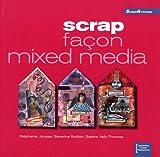 Scrap façon mixed media (ancien prix éditeur 15 euros)