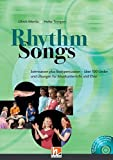 Rhythm Songs: Solmisation plus Bodypercussion - über 100 Lieder und Übungen für Musikunterricht und Chor - Ulrich Moritz, Heike Trimpert