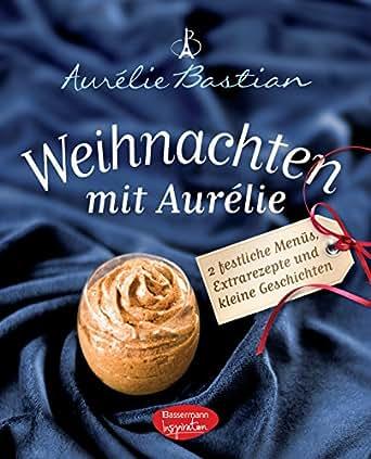 Weihnachten mit Aurélie eBook: Aurélie Bastian: Amazon.de: Kindle-Shop