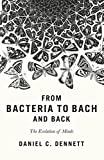 #4: From Bacteria to Bach and Back: The Evolution of Minds