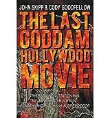 By Skipp, John [ [ The Last Goddam Hollywood Movie ] ] Aug-2013[ Paperback ]