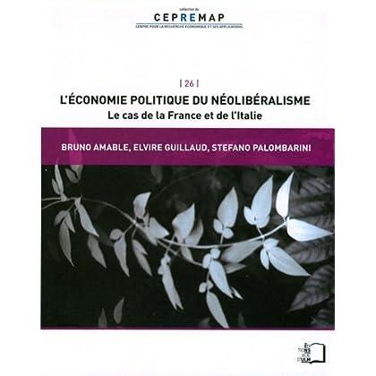 L'Économie politique du néolibéralisme - Le cas de la France et de l'Italie (collection du CEPREMAP t. 26)
