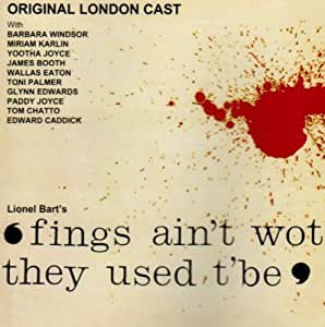 'fings Ain't Wot They Used T'be': Lionel Bart's