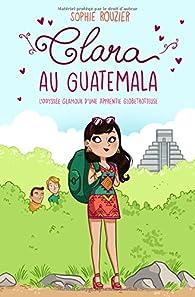Clara au Guatemala par Sophie Rouzier
