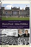 Deutschland - deine Politiker: Machtkämpfe, Staatsgeheimnisse, Amtsmissbrauch und Privates von Helmut Schmidt bis Angela Merkel