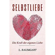 Selbstliebe, Selbstwertgefühl: Sag Ich lieb mich! (German Edition)