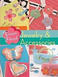 Tween Friends: Jewelry & Accessories by Jill Williams Grover (2005-09-06)