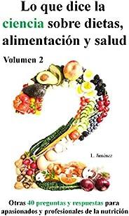 Lo que dice la ciencia sobre dietas, alimentación y salud, volumen 2