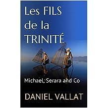 Les Fils de la Trinité: Michael, Serara and Co (Lumière et Vie t. 16)