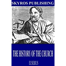 The History of the Church (English Edition)