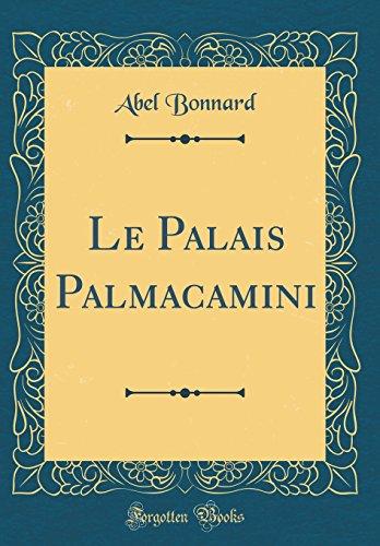 Le Palais Palmacamini (Classic Reprint)