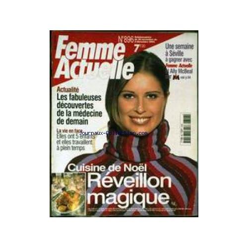 FEMME ACTUELLE [No 896] du 26/11/2001 - CUISINE DE NOEL - LES DECOUVERTES DE LA MEDECINE DE DEMAIN - ELLES ONT 5 ENFANTS ET ELLES TRAVAILLENT A PLEIN TEMPS.