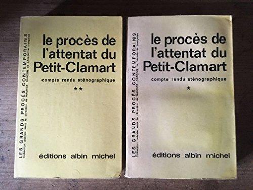 Le Procès de l'attentat du Petit Clamart : Devant la Cour militaire de justice, 28 janvier-4 mars 1963, compte-rendu sténographique (Collection des grands procès contemporains) par COUR MILITAIRE DE JUSTICE DE FRANCE