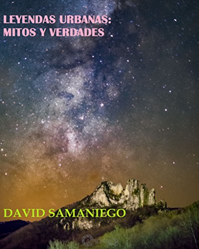 Leyendas urbanas: Mitos y verdades por David Samaniego