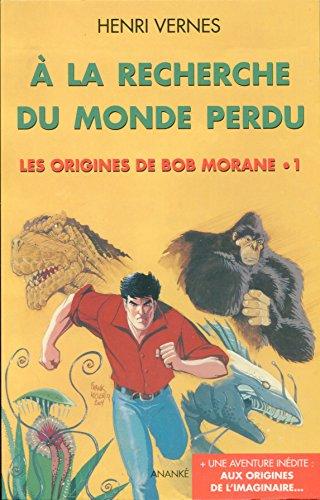 A la Recherche du Monde Perdu par Henri Vernes