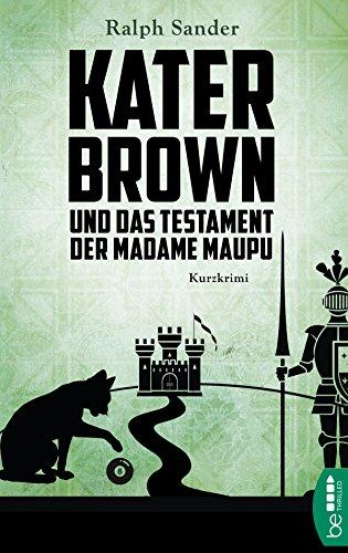 kater-brown-und-das-testament-der-madame-maupu-ein-kater-brown-krimi-4