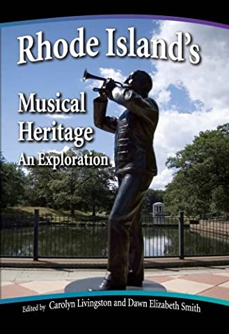 Rhode Island's Musical Heritage: An Exploration (Detroit Monographs in Musicology/Studies in Music) by Carolyn Livingston (Heritage Music Press)