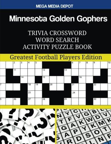 Minnesota Golden Gophers Trivia Crossword Word Search Activity Puzzle Book: Greatest Football Players Edition por Mega Media Depot