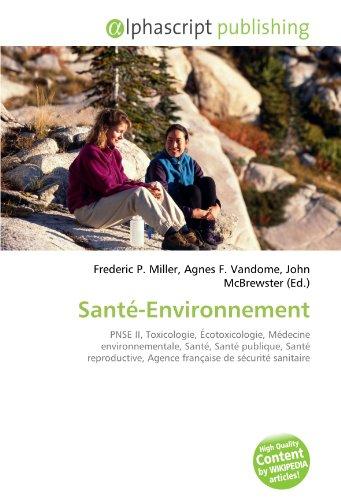 Santé-Environnement: PNSE II, Toxicologie, Écotoxicologie, Médecine environnementale, Santé, Santé publique, Santé reproductive, Agence française de sécurité sanitaire