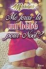 Me feras-tu un  bébé pour Noël ? par Mariana