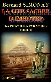 LA CITE SACREE D'IMHOTEP (LA PREMIERE PYRAMIDE t. 2) par [SIMONAY, Bernard]