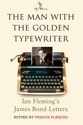 The Man with the Golden Typewriter by (ED.) FERGUS FLEMING (2016-11-06)