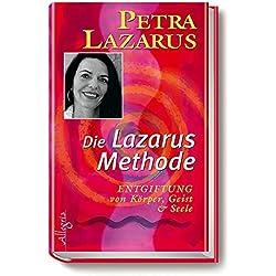 Die Lazarus-Methode: Entgiftung von Körper, Geist und Seele