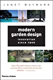 Modern Garden Design: Innovation Since 1900