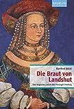 Die Braut von Landshut - Manfred Böckl