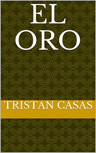 El oro por Tristan Casas