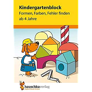 Kindergartenblock - Formen, Farben, Fehler finden ab 4 Jahre (Übungsmaterial für Kindergarten und Vorschule, Band 621)